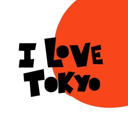 I love Tokyo. Lettering inscription Illustration