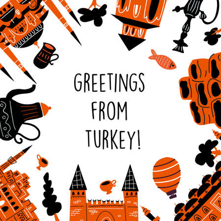 Greetings from Turkey. Vector illustration of different turkish attractions and symbols of turkish culture