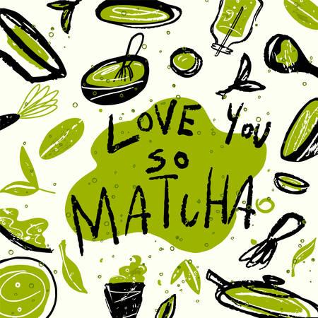 Matcha. Vector doodle illustration of matcha tea products with text Love you so Matcha. Japanese tea ceremony. Ilustração