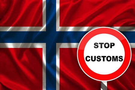 customs sign, stop, attention to the background of the silk national flag of Norway, the concept of border and customs control, violation of the state border, tourism restrictions