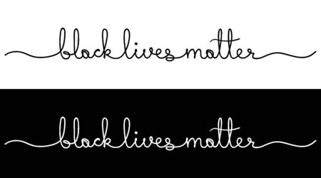 Black lives matter. Handwriting quote. Monoline calligraphy banner. Vector illustration