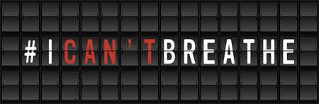 I Can't Breath Protest Banner. Airport split-flap display board design concept vector illustration