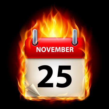 cutoff date: Twenty-fifth November in Calendar. Burning Icon on black background
