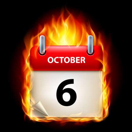 cutoff date: Sixth October in Calendar. Burning Icon on black background Illustration