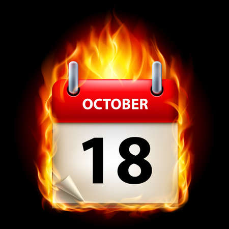 cutoff date: Eighteenth October in Calendar. Burning Icon on black background Illustration