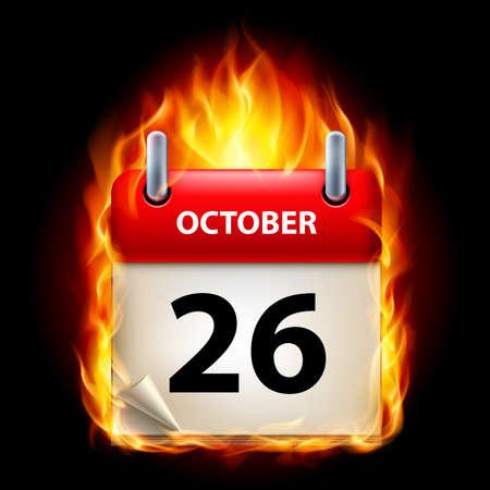 cutoff date: Twenty-Sixth October in Calendar. Burning Icon on black background