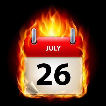 cutoff date: Twenty-sixth July in Calendar. Burning Icon on black background