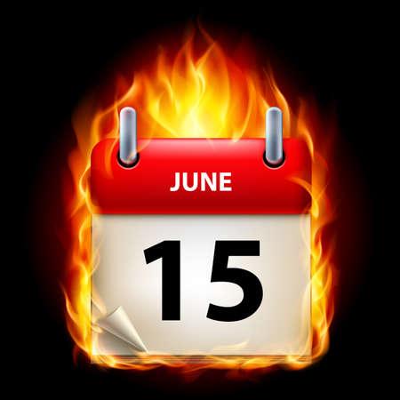 cutoff date: Fifteenth June in Calendar. Burning Icon on black background Illustration