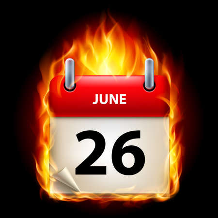 cutoff date: Twenty-sixth June in Calendar. Burning Icon on black background Illustration