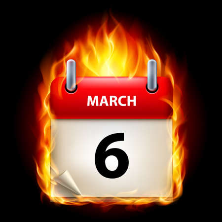 Sixth March in Calendar. Burning Icon on black background Vector