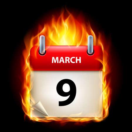 ninth: Ninth March in Calendar. Burning Icon on black background