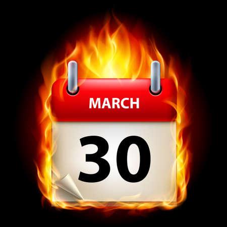 cutoff date: Thirtieth March in Calendar. Burning Icon on black background Illustration