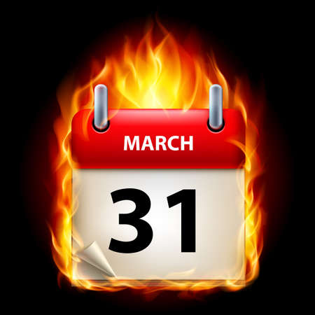 cutoff date: Thirty-first March in Calendar. Burning Icon on black background Illustration