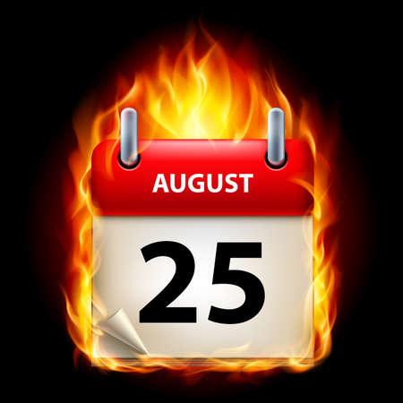 Twenty-fifth August in Calendar. Burning Icon on black background Vector