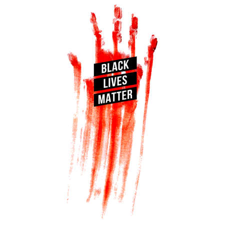 Bloody Hand, Design Concept for Stand Against Racial Injustice. Protest Banner about the Human Rights of Black People.  Poster or Sticker Against Racism and Police Abuse on White