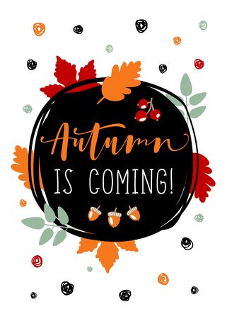 autumn is coming. bright fall leaves and lettering composition flyer or banner template