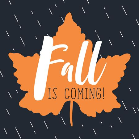 Autumn poster with Lettering Fall is coming. Background, hand drawn design elements. Illustration