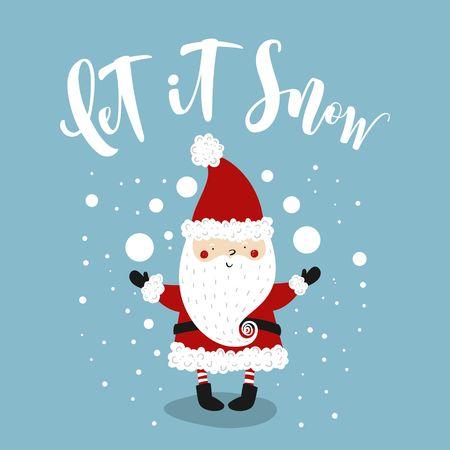 Christmas Greeting card with funny Santa Claus and lettering Let it snow.