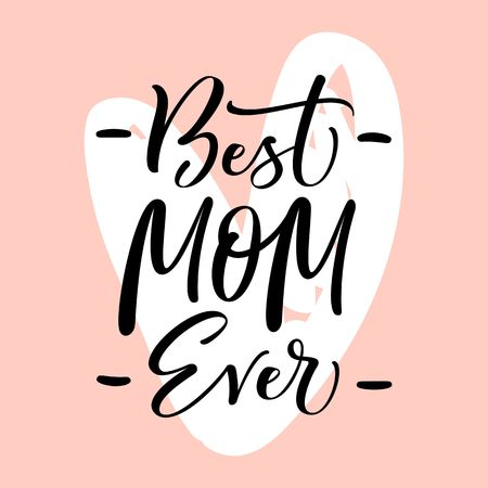 Best Mom Ever typography greeting card with hand written lettering. Stock Photo