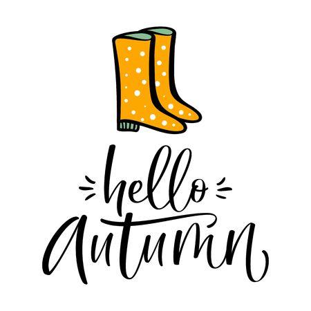 Autumn calligraphy card with rain boots. Hello autumn hand written text. Illustration