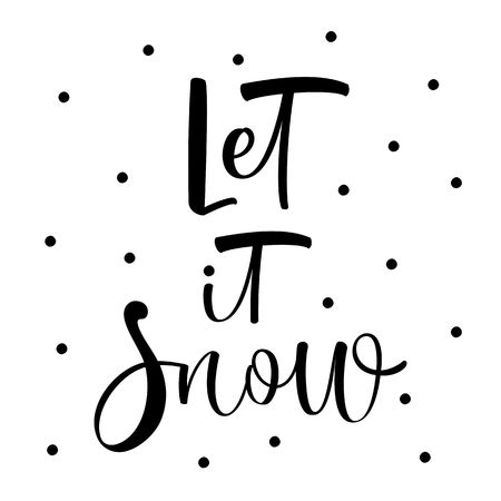 Let it snow. Winter phrase. Ink illustration. Modern brush calligraphy. Isolated on white background.