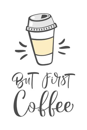 But first, coffee. Modern brush calligraphy. Hand drawn coffee cup.