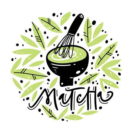 Matcha tea label. Lettering, calligraphy. Hand drawn vector illustration. Can be used for emblem, sticker, menu, shop.