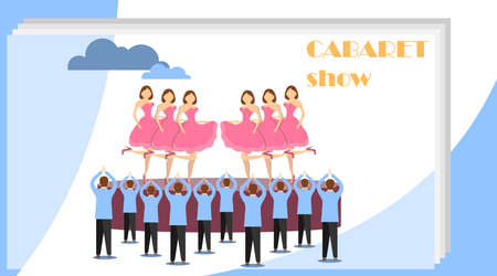 Cabaret show. Women dance in a cabaret on the stage while men stand applauding them. Vector illustration of a cabaret dancing.