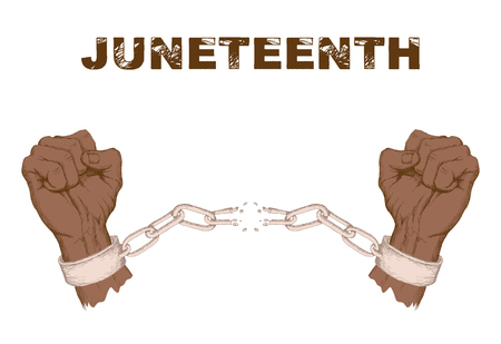 Juneteenth day. Fist, hand, broken chain, the shackles, the symbol of protest against a white background. Fight for freedom and equal rights. Hand drawing in sketch style.