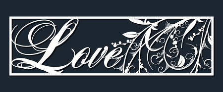 Laser template for wedding lettering love for cutting vinyl. The decor is a stylized openwork pattern of flowers and branches. The image is suitable for laser cutting, cutting or printing a plotter.
