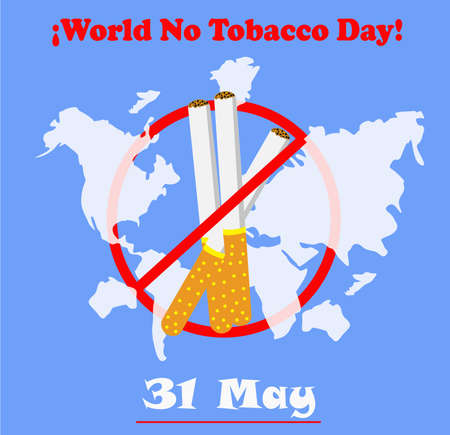 tobacco free day, three cigars enclosed with a red circle, on the world map, with the phrase world no tobacco day and May 31, on a blue background