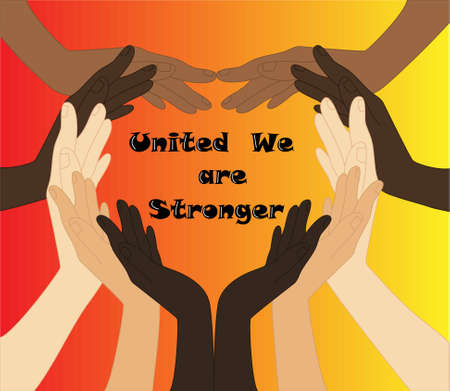 Illustration for multicultural unity, hands of different ethnic groups, forming a heart, with the phrase, united we are stronger, in the center