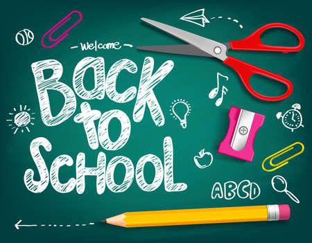 utiles escolares: Bienvenido de nuevo a la escuela Puesto Escrito en un tablero de tiza con elementos 3D realistas, como el lápiz y la tijera. Ilustración vectorial Doodle
