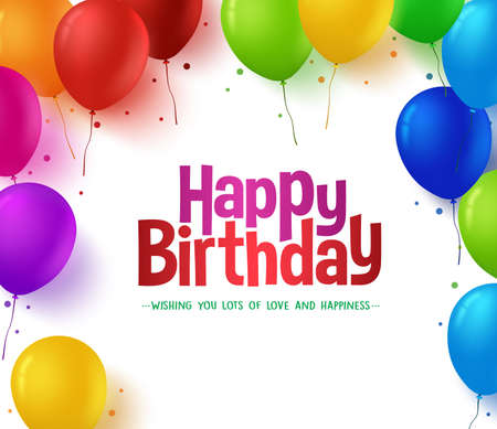 happy birthday: 3d realistica colorato mazzo di Happy Birthday Balloons Sfondo per il partito e le celebrazioni con spazio per testo isolato in bianco. illustrazione vettoriale Vettoriali