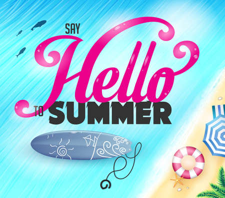 ocean view: Say Hello To Summer Lettering On Top View Of The Ocean with Fish And Surfboard Near The Shore Vector Illustration