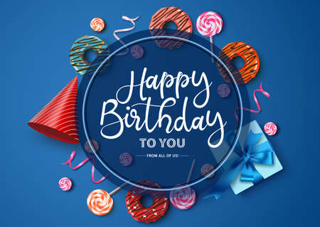 Happy birthday vector typography design. Happy birthday text in circle frame with empty space for message and colorful party elements like  donuts, gift, candies and confetti in blue background. Vector illustration.