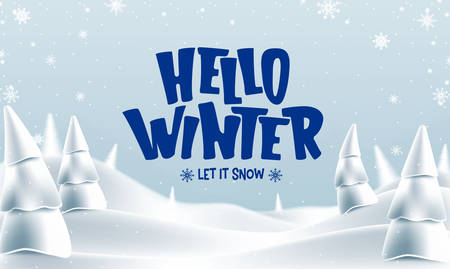 Hello Winter Let It Snow Greeting Blue Text in Snowy Woodland Landscape Banner. Vector Illustration Illustration