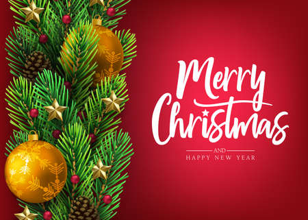 Christmas Holiday Postcard with Calligraphic Merry Christmas and Happy New Year Greeting Message in Red Background with Decorative Vertically Arranged Realistic Looking Christmas Tree Branches, Balls, Stars and Pine Cones. Vector Illustration