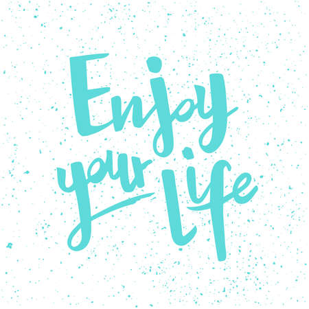 Positive inspirational handwritten phrase Enjoy your life. Hand drawn brush lettering. Vector calligraphy for cards, t-shirt, textiles, posters, prints, and web. 矢量图像