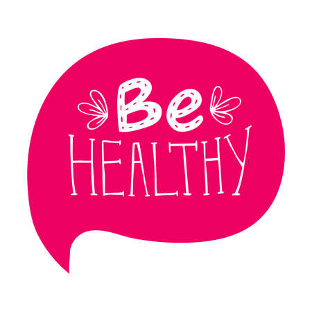 Positive inspirational handwritten phrase Be healthy on a pink bubble. Hand-drawn brush lettering. Vector calligraphy for cards, t-shirt, textiles, posters, prints, and web. 矢量图像