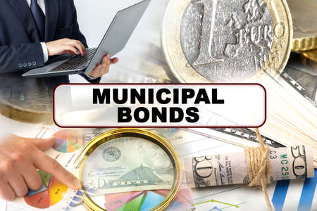 Business concept. Photo collage of photographs on financial topics, the inscription in the center - MUNICIPAL BONDS