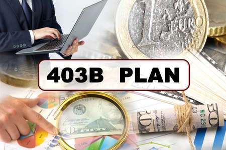 Business concept. Photo collage of photographs on financial topics, the inscription in the center - 403B PLAN