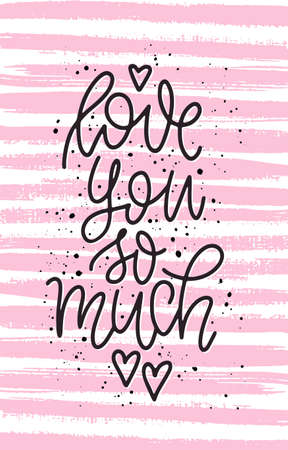 Vector illustration of handwritten love phrase with ink spray. Hand-drawn calligraphy quote for valentines cards. Standard-Bild - 139657733