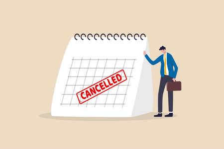 Business trip cancelled, marketing event, plan to launch new product postpone or cancelled due to COVID-19 Coronavirus pandemic concept, sad businessman standing with calendar with red Cancelled stamp