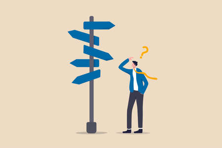 Business decision making, career path, work direction or leadership to choose the right way to success concept, confusing businessman manager looking at multiple road sign and thinking which way to go 矢量图像