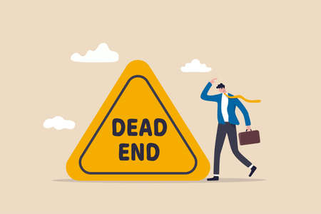Business or career dead end no solutions or other work around for business obstacle, risk of struggle at the same job for years concept, depressed businessman office worker stop at dead end road sign