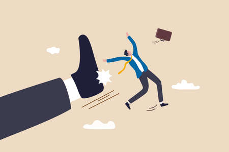 Being fired from work, company lay off or underperform employee, business failure or mistake concept, angry giant boss kick fired businessman employee away form office.