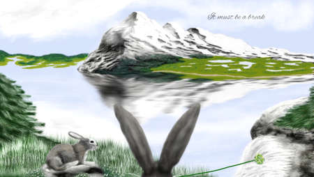 It must be a break. This must not be forgotten :) Mountains with lake and hares and text