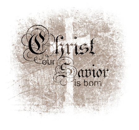 Grunge Christmas Card With The Words Christ Our Savior Is Born ...