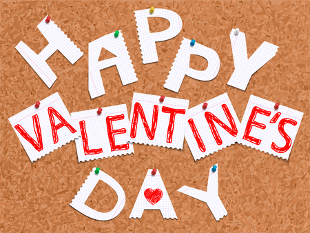 Vector illustration of office corkboard with pinned pages torn from exercise book, inscribed and cut in shapes of letters making the phrase Happy Valentine